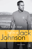 Natural Born Man: The Life of Jack Johnson